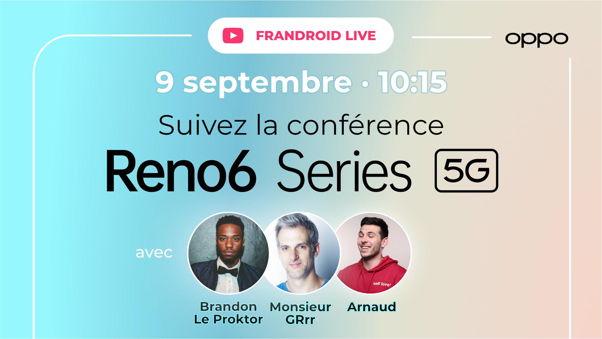 Suivez en live le lancement de la gamme Reno6 avec OPPO Community et Frandroid !